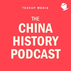 The China History Podcast by LASZLO MONTGOMERY