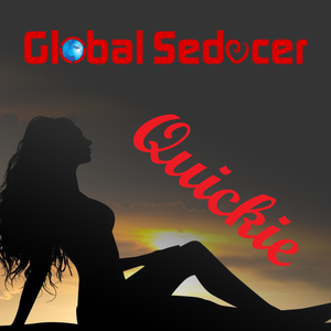 Global Seducer Quickie Podcast by Sebastian Harris - Your daily dose of attraction, pickup, seduction, and da