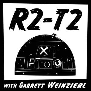 R2-T2: with Garrett Weinzierl by Garrett Weinzierl