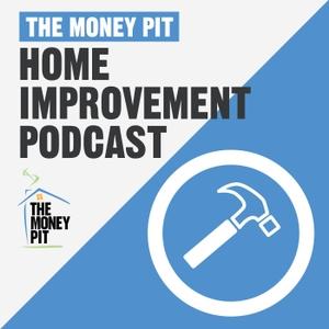 The Money Pit Home Improvement Podcast by Tom Kraeutler & Leslie Segrete