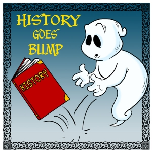 History Goes Bump Podcast by Diane Student and Denise Moormeier share Haunted History, the Paranormal, History, Oddities, Tours, Legends