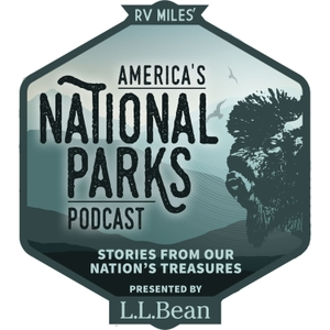 America's National Parks Podcast by RV Miles Network