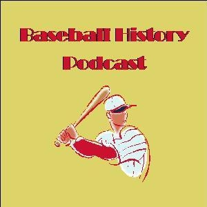 Baseball History Podcast by Bob Wright
