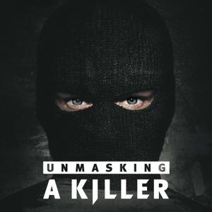 Unmasking A Killer by HLN