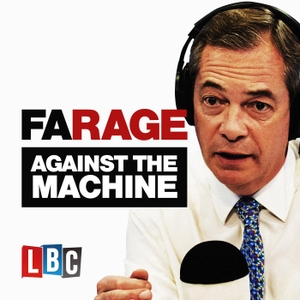 Farage Against The Machine by LBC