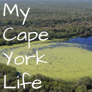 My Cape York Life - Series Two by Cape York Natural Resource Management