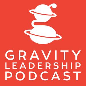 Gravity Leadership Podcast by Gravity Leadership