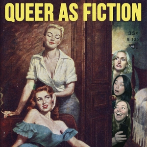 Queer As Fiction by Girl Ship TV