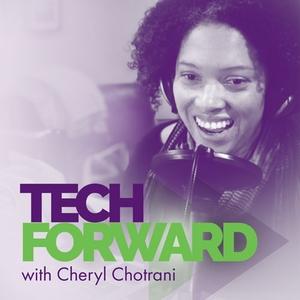 Tech Forward by Cheryl Chotrani