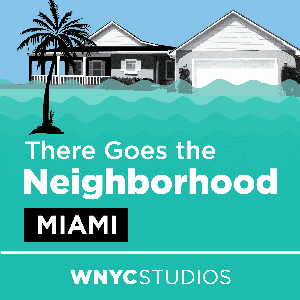 There Goes the Neighborhood by WNYC Studios