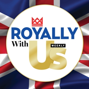 Royally Us - Us Weekly Royal News and Discussion by Us Weekly