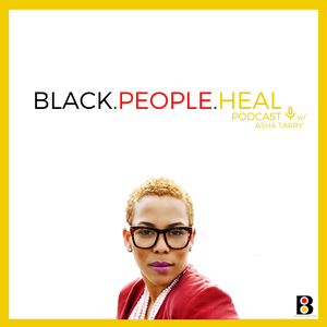 Black People Heal by Asha Tarry