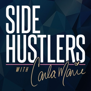 Side Hustlers with Carla Marie by iHeartRadio
