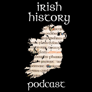 Irish History Podcast by Fin Dwyer