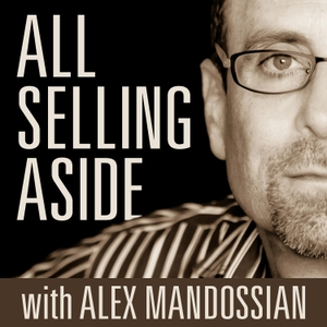 "All Selling Aside with Alex Mandossian | ""Seeding Through Storytelling is the 'New' Selling!"""