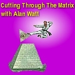 Cutting Through the Matrix with Alan Watt Podcast (.xml Format) by Alan Watt   ( cuttingthroughthematrix.com  &  alanwattsentientsentinel.eu )