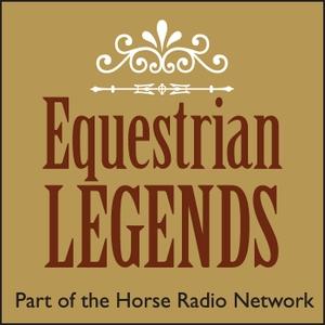 Equestrian Legends Radio Show by Horse Radio Network, LLC