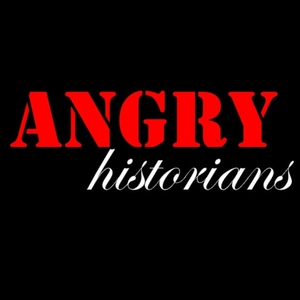 Angry Historians by Angry Historians