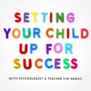 Setting Your Child Up For Success - Child Psychology, Development and Teaching Tips by Tim Dansie with Apiro Media