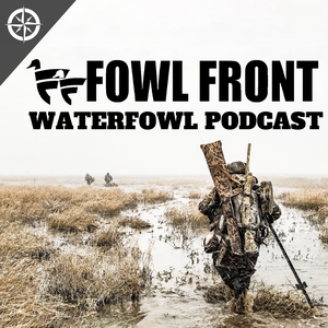 Fowl Front Waterfowl Podcast by Fowl Front Outdoors