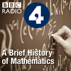 A Brief History of Mathematics by BBC Radio 4 Extra