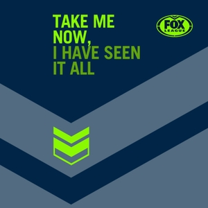 Take Me Now, I Have Seen It All by Fox Sports Australia