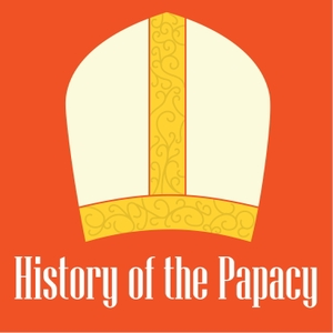 History of the Papacy Podcast by Stephen Guerra