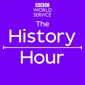 The History Hour by BBC World Service