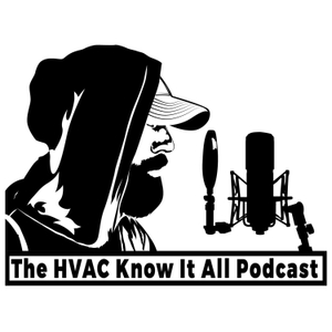 HVAC Know It All Podcast by HVAC Know It All