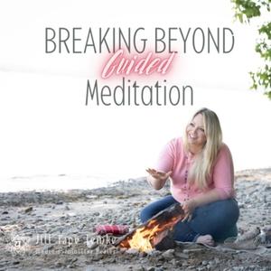 Breaking Beyond-Guided Meditation by Jill Pape Lemke
