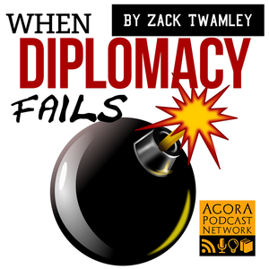 When Diplomacy Fails Podcast