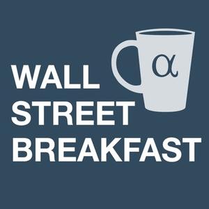 Wall Street Breakfast by Seeking Alpha
