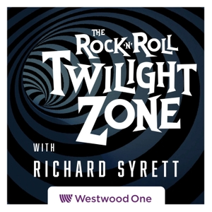 The Rock & Roll Twilight Zone with Richard Syrett by The Rock & Roll Twilight Zone