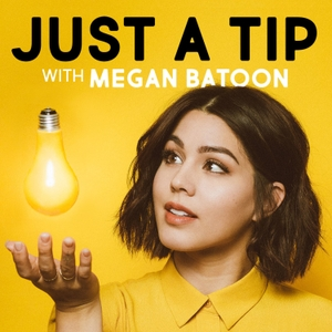 Just a Tip with Megan Batoon by Headgum