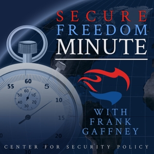 Secure Freedom Minute by Center for Security Policy
