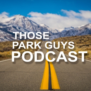 Those Park Guys Podcast by Those Park Guys Podcast