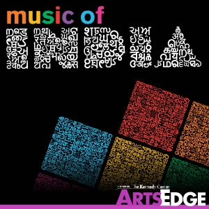 Maximum India: an Exploration of Indian Music by ARTSEDGE: The Kennedy Center's Arts Education Network