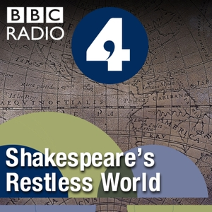 Shakespeare's Restless World by BBC Radio 4 Extra