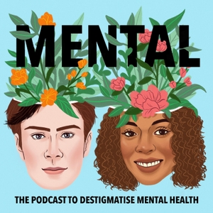 Mental - The Podcast to Destigmatise Mental Health by Bobby Temps & The Mental Team