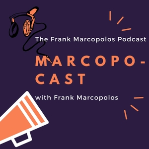 Marcopocast: The Frank Marcopolos Podcast, with Frank Marcopolos by Frank Marcopolos