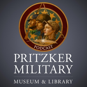 Pritzker Military Museum & Library Podcasts by Pritzker Military Library