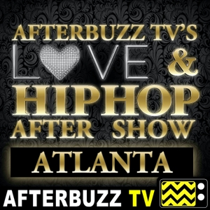 The Love & Hip Hop Atlanta Podcast by AfterBuzz TV