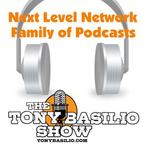 Tony Basilio's Next Level Network Family of Podcasts by Tony Basilio and TonyBasilio.com