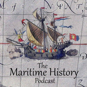 The Maritime History Podcast by Brandon Huebner