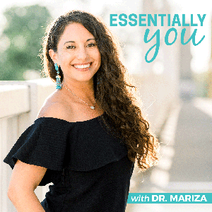 Essentially You: Empowering You On Your Health & Wellness Journey With Safe, Natural & Effective Solutions by Dr. Mariza Snyder