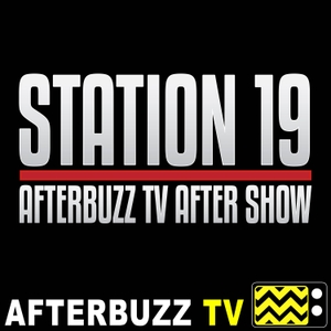 Station 19 After Show Podcast by AfterBuzz TV