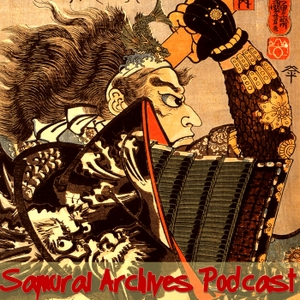 Samurai Archives Japanese History Podcast by The Samurai Archives Japanese History Page
