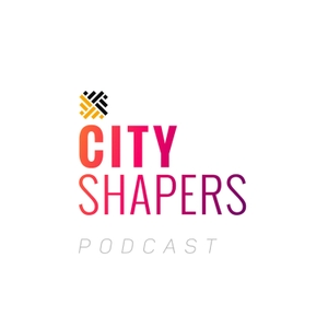 City Shapers Podcast by The Urban Developer