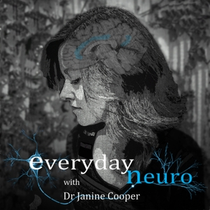 Everyday Neuro: Psychology and Neuroscience Podcast Series by Dr Janine Cooper: Cognitive Psychologist, Neuroscientist, Neuropsychology,