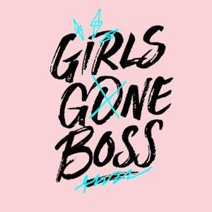 Girls Gone Boss by Alex Pender & Gaby Ortega
